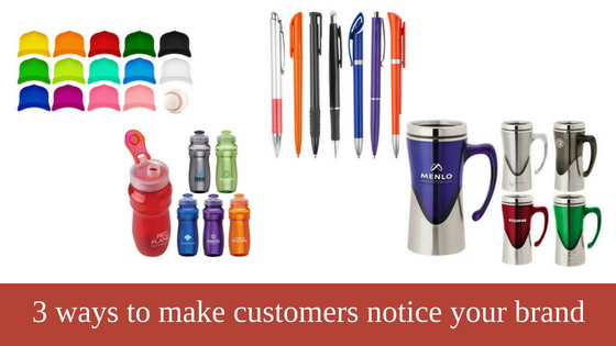 3 ways to make customers notice your brand